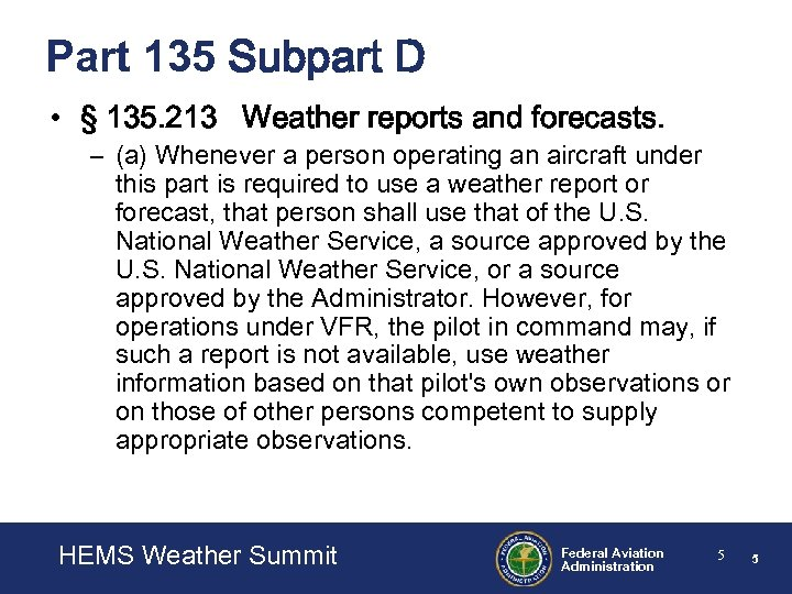 Part 135 Subpart D • § 135. 213 Weather reports and forecasts. – (a)