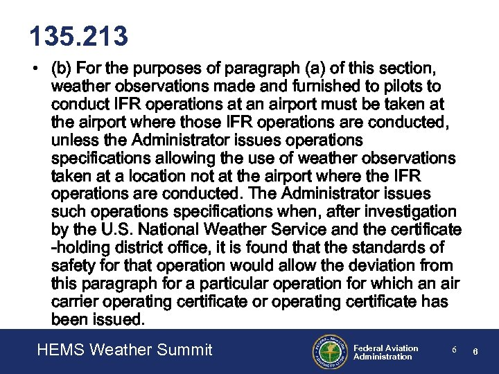 135. 213 • (b) For the purposes of paragraph (a) of this section, weather