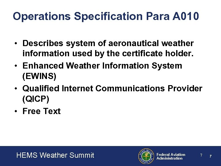 Operations Specification Para A 010 • Describes system of aeronautical weather information used by