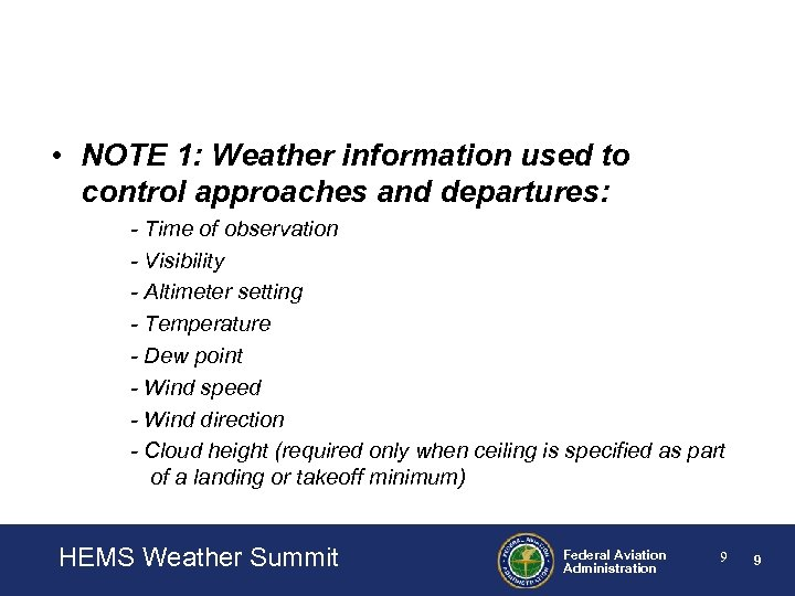 • NOTE 1: Weather information used to control approaches and departures: - Time