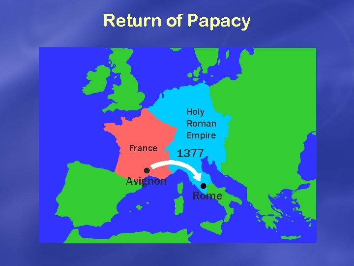 Return of Papacy Holy Roman Empire France 1377 Avignon Rome