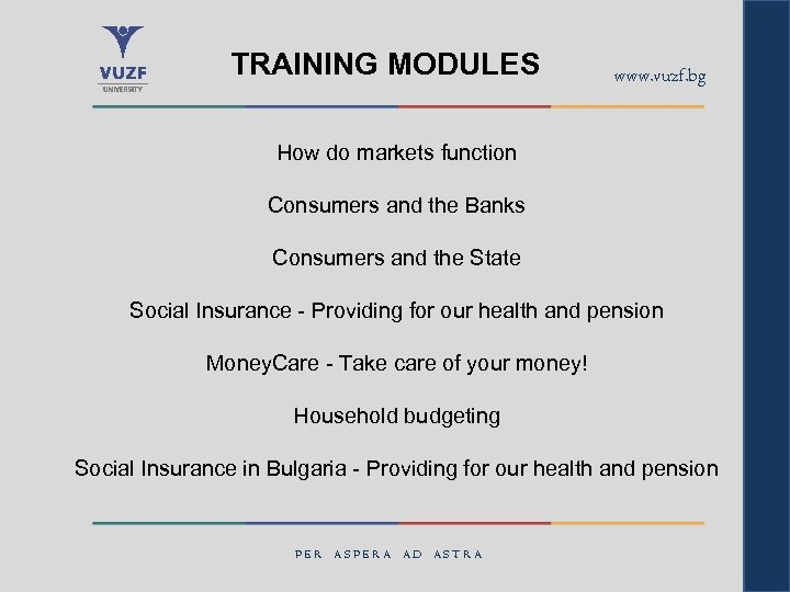 TRAINING MODULES www. vuzf. bg How do markets function Consumers and the Banks Consumers
