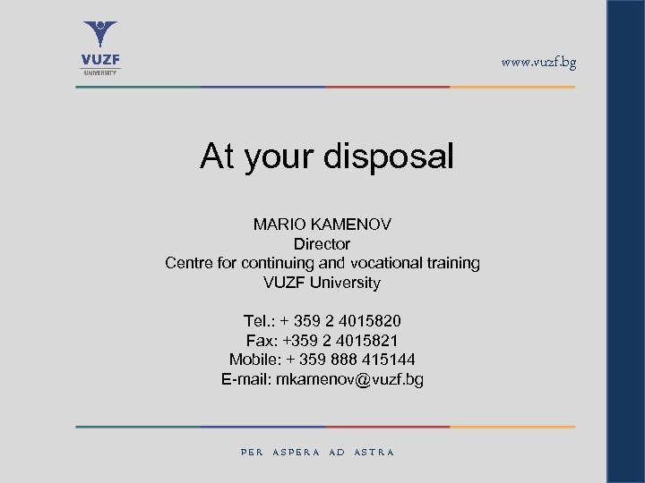 www. vuzf. bg At your disposal MARIO KAMENOV Director Centre for continuing and vocational