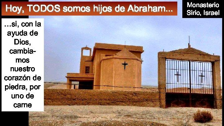 Hoy, TODOS somos hijos de Abraham. . . …si, con la ayuda de Dios,