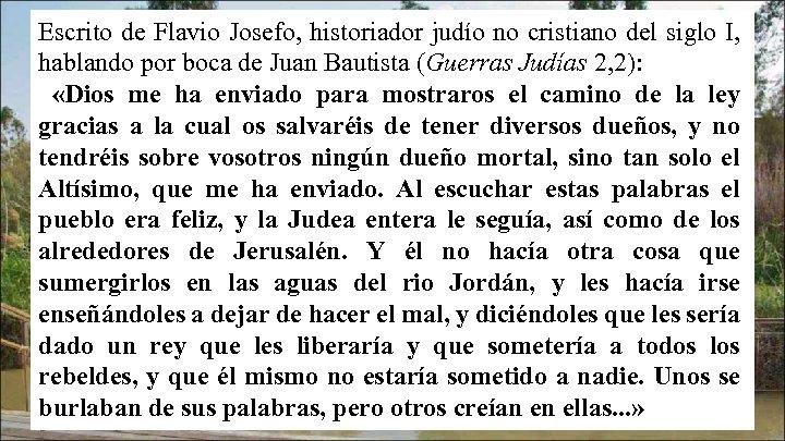Escrito de Flavio Josefo, historiador judío no cristiano del siglo I, hablando por boca