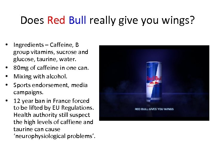Does Red Bull really give you wings? • Ingredients – Caffeine, B group vitamins,