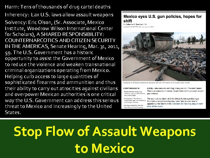 Harm: Tens of thousands of drug cartel deaths Inherency: Lax U. S. laws allow