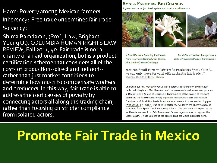 Harm: Poverty among Mexican farmers Inherency: Free trade undermines fair trade Solvency: Shima Baradaran,