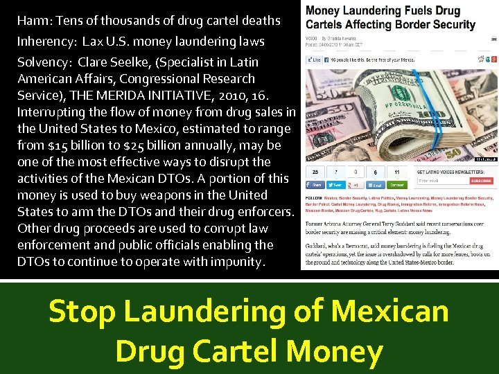 Harm: Tens of thousands of drug cartel deaths Inherency: Lax U. S. money laundering