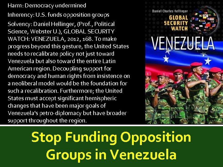 Harm: Democracy undermined Inherency: U. S. funds opposition groups Solvency: Daniel Hellinger, (Prof. ,