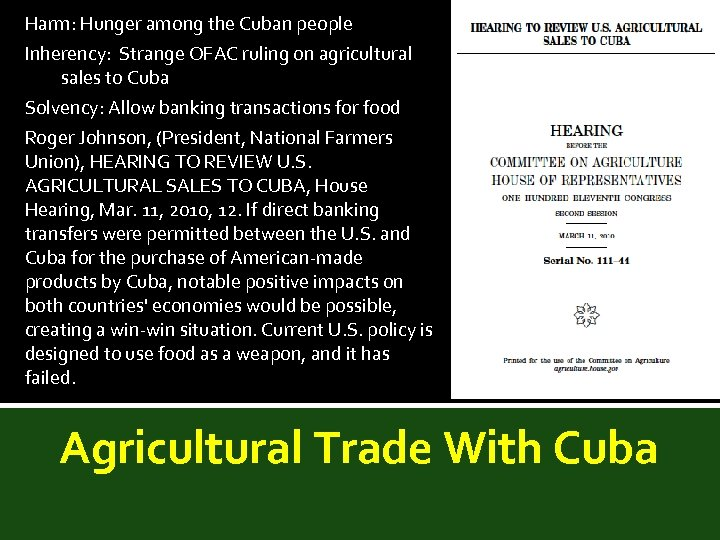 Harm: Hunger among the Cuban people Inherency: Strange OFAC ruling on agricultural sales to