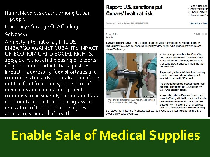 Harm: Needless deaths among Cuban people Inherency: Strange OFAC ruling Solvency: Amnesty International, THE