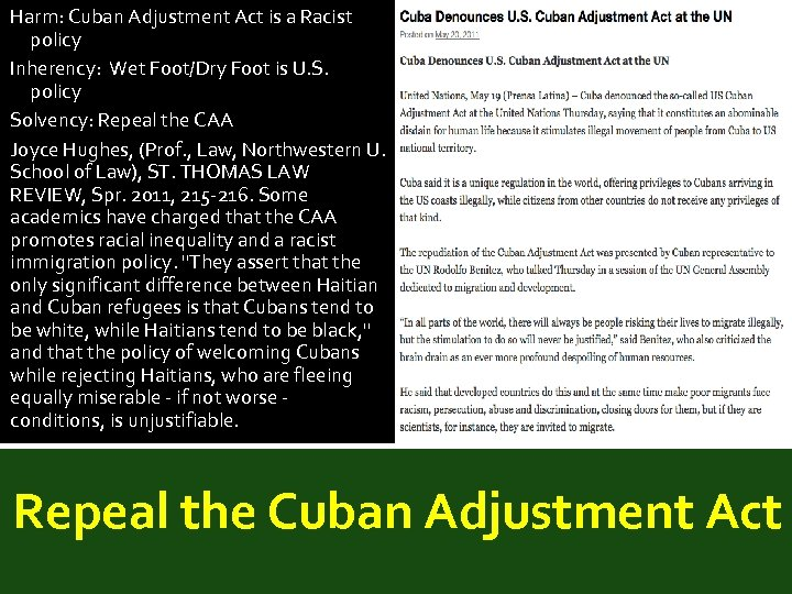 Harm: Cuban Adjustment Act is a Racist policy Inherency: Wet Foot/Dry Foot is U.