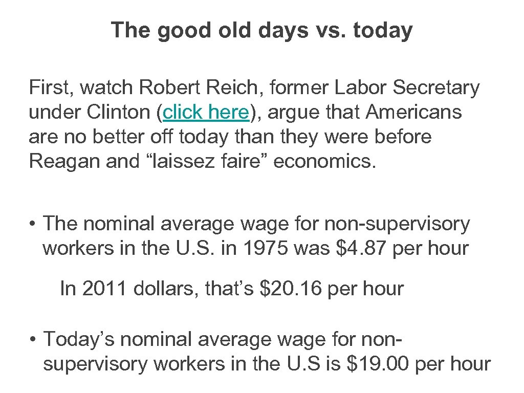 The good old days vs. today First, watch Robert Reich, former Labor Secretary under