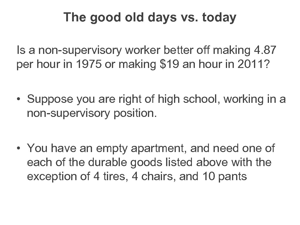 The good old days vs. today Is a non-supervisory worker better off making 4.