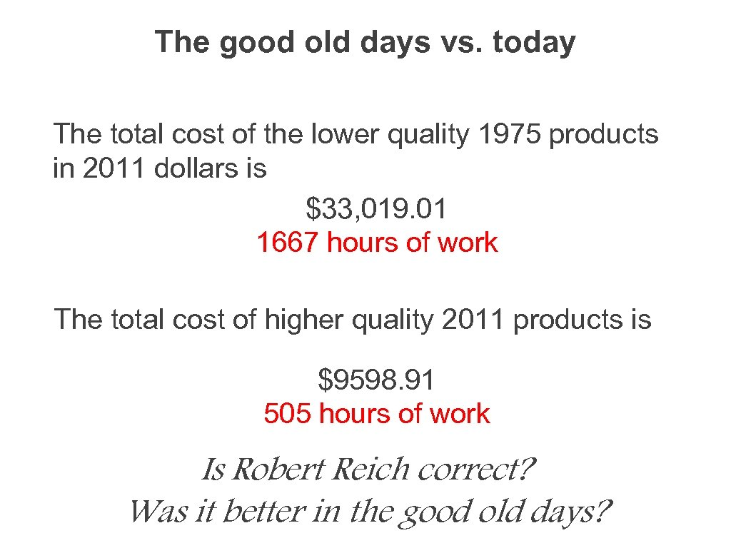 The good old days vs. today The total cost of the lower quality 1975