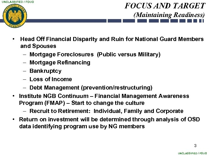 UNCLASSIFIED / FOUO FOCUS AND TARGET (Maintaining Readiness) • Head Off Financial Disparity and