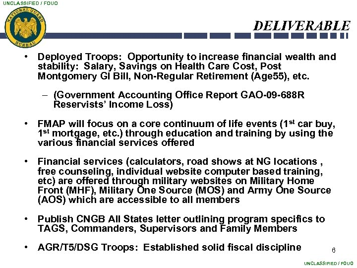 UNCLASSIFIED / FOUO DELIVERABLE • Deployed Troops: Opportunity to increase financial wealth and stability: