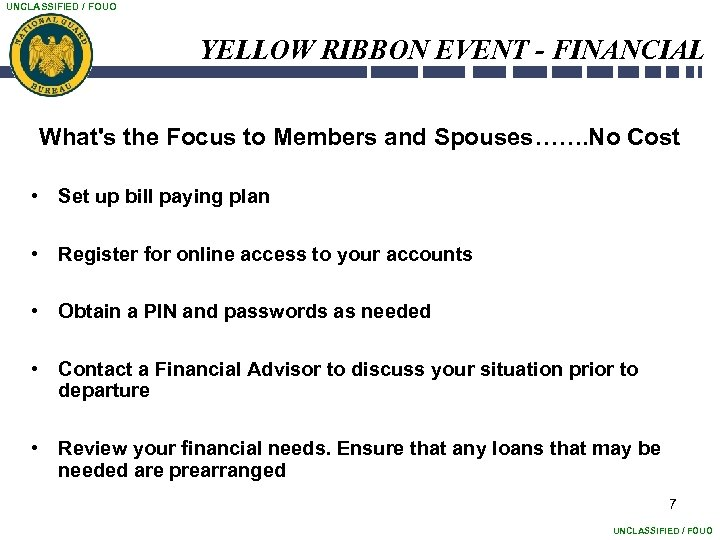 UNCLASSIFIED / FOUO YELLOW RIBBON EVENT - FINANCIAL What's the Focus to Members and