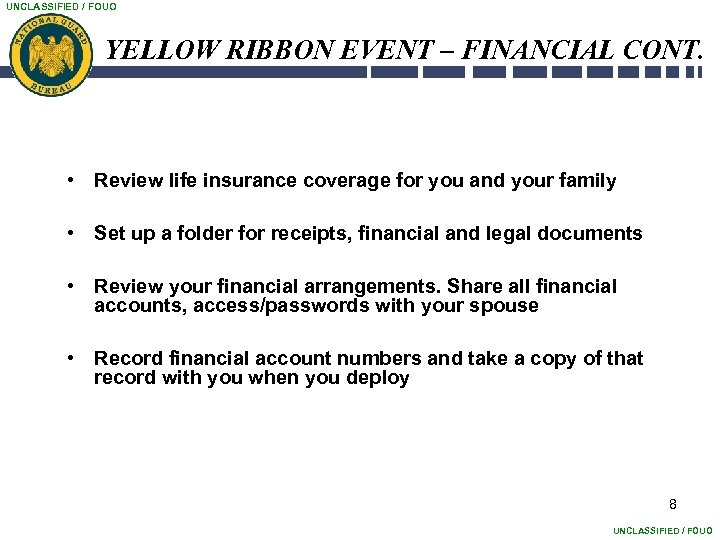UNCLASSIFIED / FOUO YELLOW RIBBON EVENT – FINANCIAL CONT. • Review life insurance coverage