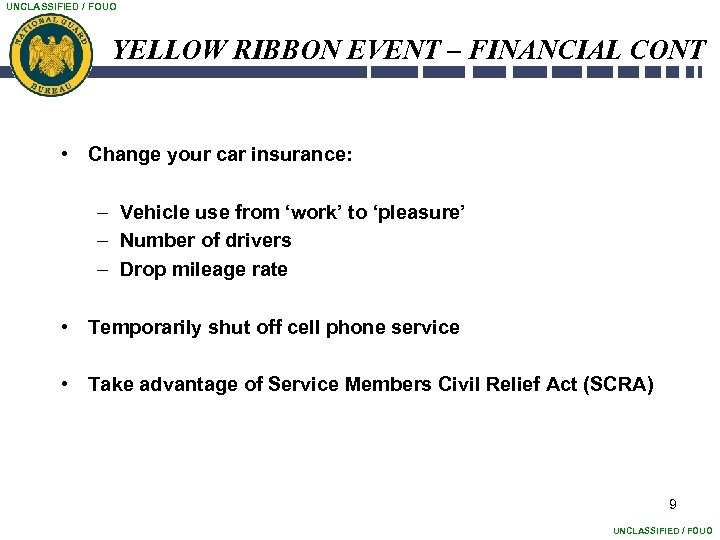 UNCLASSIFIED / FOUO YELLOW RIBBON EVENT – FINANCIAL CONT • Change your car insurance: