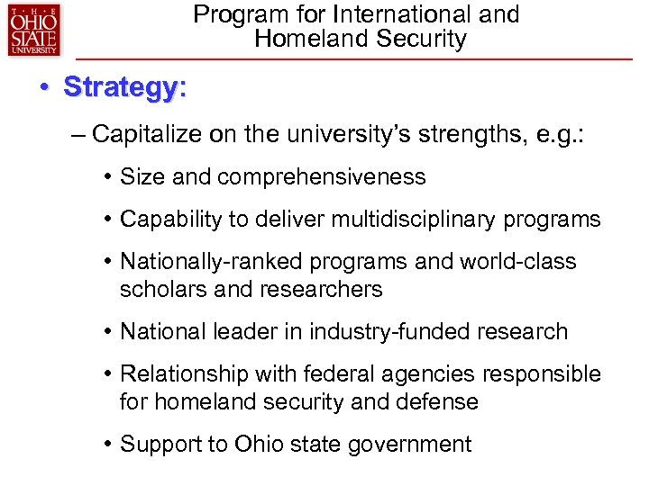 Program for International and Homeland Security • Strategy: – Capitalize on the university's strengths,