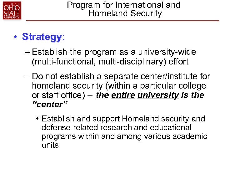 Program for International and Homeland Security • Strategy: – Establish the program as a