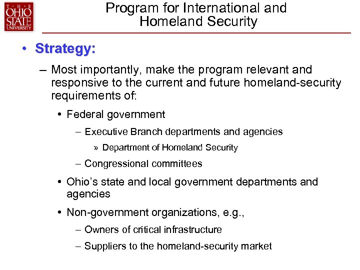 Program for International and Homeland Security • Strategy: – Most importantly, make the program