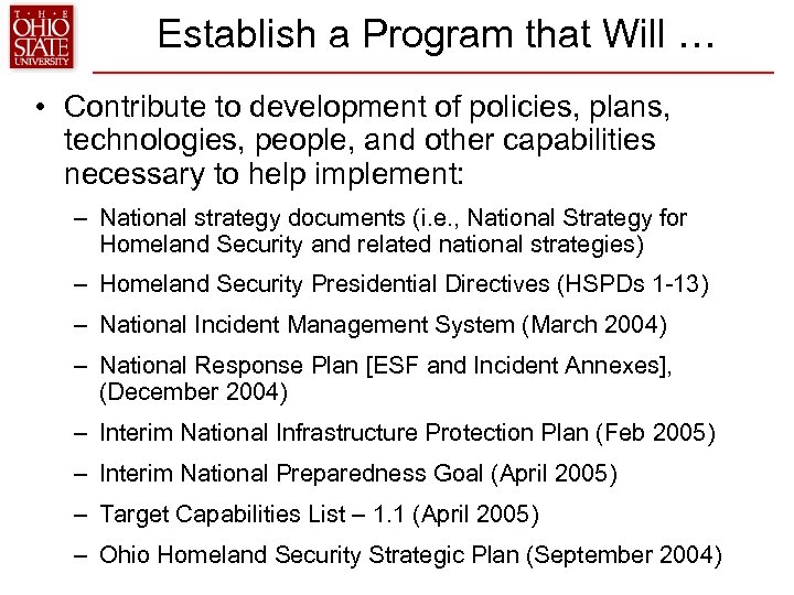 Establish a Program that Will … • Contribute to development of policies, plans, technologies,