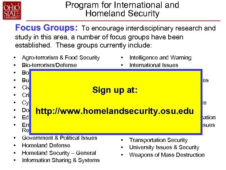 Program for International and Homeland Security Focus Groups: To encourage interdisciplinary research and study