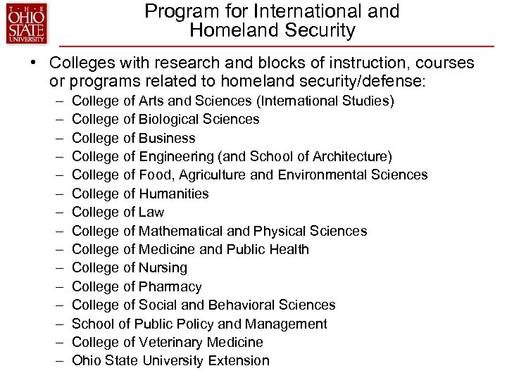 Program for International and Homeland Security • Colleges with research and blocks of instruction,