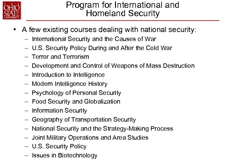 Program for International and Homeland Security • A few existing courses dealing with national