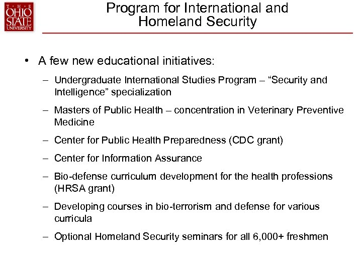 Program for International and Homeland Security • A few new educational initiatives: – Undergraduate