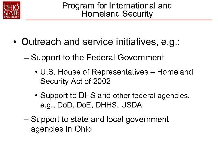 Program for International and Homeland Security • Outreach and service initiatives, e. g. :