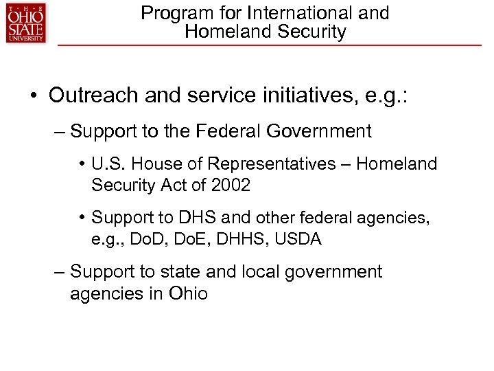 Program for International and Homeland Security • Outreach and service initiatives, e. g. :
