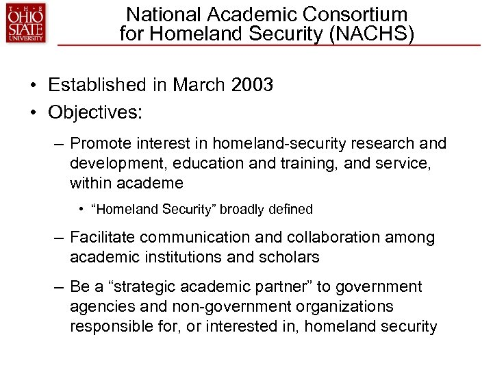 National Academic Consortium for Homeland Security (NACHS) • Established in March 2003 • Objectives: