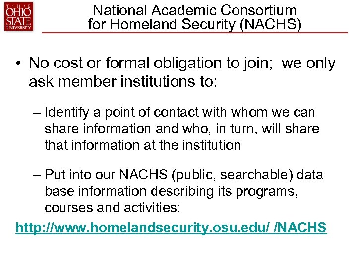 National Academic Consortium for Homeland Security (NACHS) • No cost or formal obligation to
