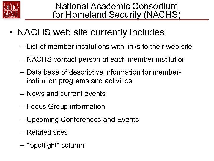 National Academic Consortium for Homeland Security (NACHS) • NACHS web site currently includes: –