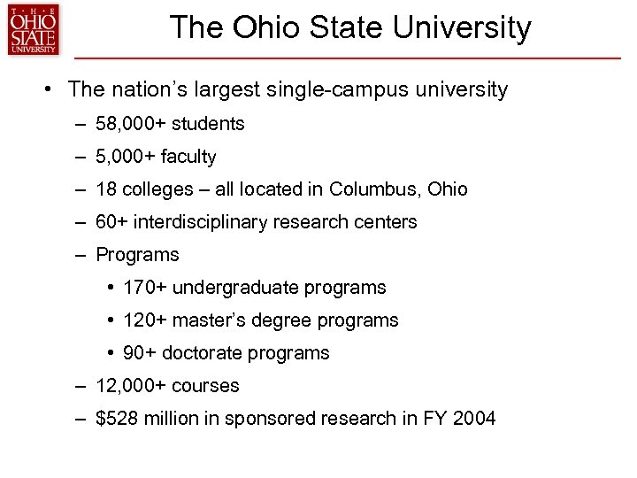The Ohio State University • The nation's largest single-campus university – 58, 000+ students