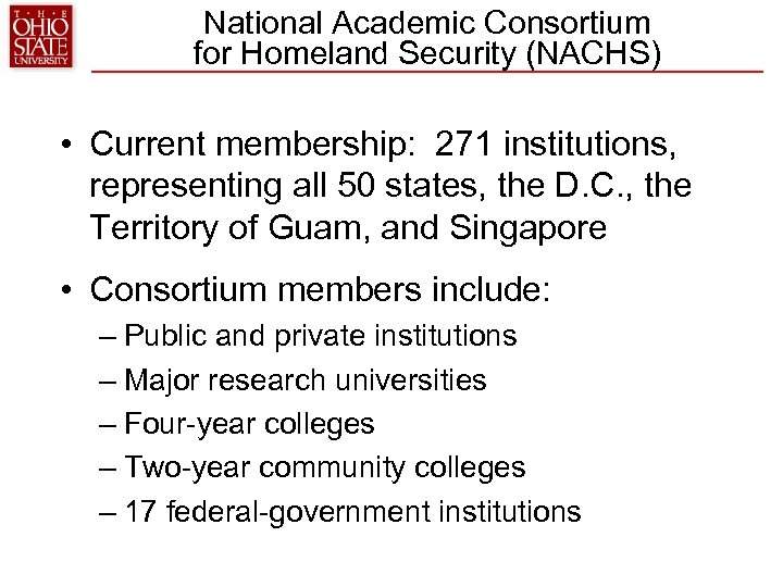 National Academic Consortium for Homeland Security (NACHS) • Current membership: 271 institutions, representing all