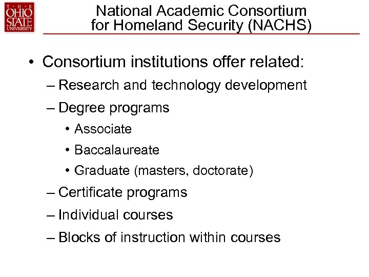 National Academic Consortium for Homeland Security (NACHS) • Consortium institutions offer related: – Research