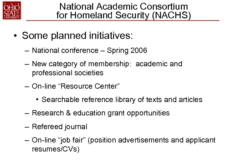 National Academic Consortium for Homeland Security (NACHS) • Some planned initiatives: – National conference