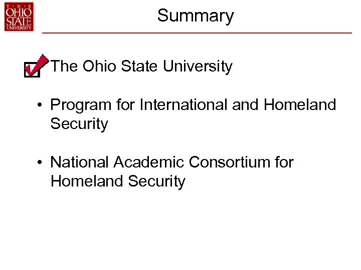 Summary • The Ohio State University • Program for International and Homeland Security •