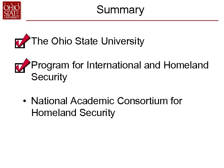 Summary • The Ohio State University • Program for International and Homeland Security •