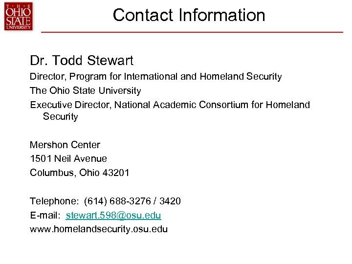 Contact Information Dr. Todd Stewart Director, Program for International and Homeland Security The Ohio