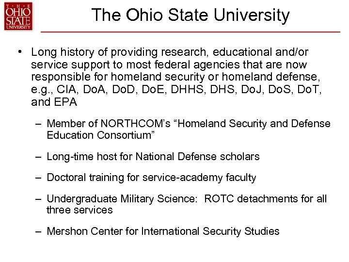 The Ohio State University • Long history of providing research, educational and/or service support