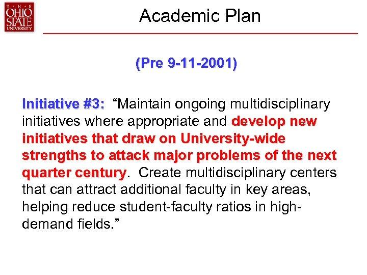"Academic Plan (Pre 9 -11 -2001) Initiative #3: ""Maintain ongoing multidisciplinary Initiative #3: initiatives"