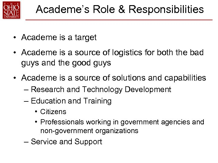 Academe's Role & Responsibilities • Academe is a target • Academe is a source