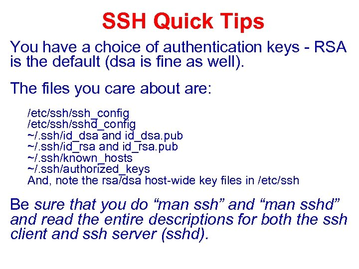 SSH Quick Tips You have a choice of authentication keys - RSA is the