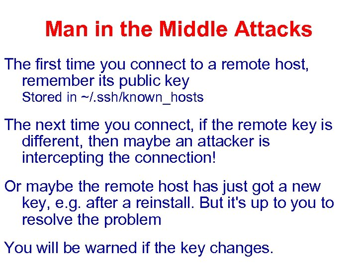 Man in the Middle Attacks The first time you connect to a remote host,